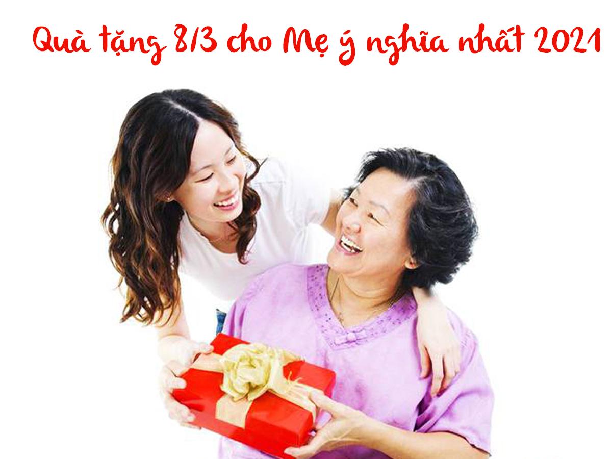 gợi ý 10 món quà tặng 8/3 cho mẹ và mẹ chồng ý nghĩa nhất 2021